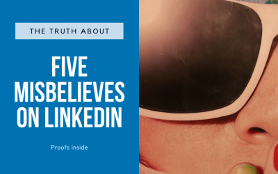 Five misbelieves that you always hear about LinkedIn [and the truth]