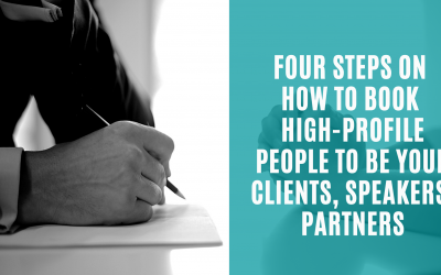 Four steps on how to book high-profile people to be your clients, speakers, partners