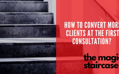 How to convert more clients at the first consultation? The magic staircase